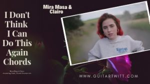 Read more about the article Mura Masa & Clairo – I Don't Think I Can Do This Again Chords