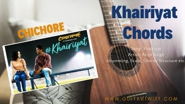 Read more about the article Khairiyat Chords by Arijit Singh | Chhichhore | Pritam
