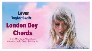 Read more about the article Taylor Swift – London Boy Chords @ Guitartwitt