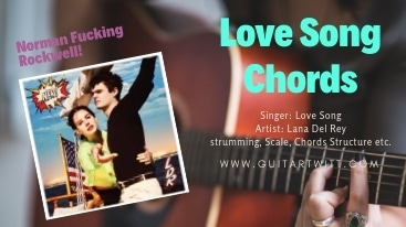Love Song Chords,Love Song Chords by Lana Del Rey