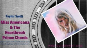 Read more about the article Taylor Swift – Miss Americana & Heartbreak Prince Chords