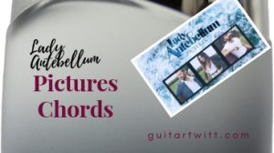 Lady Antebellum – PICTURES CHORDS