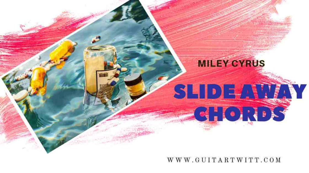 This is an image for Miley Cyrus's Slide Away hords