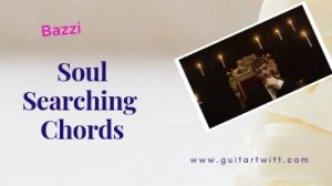 Read more about the article Bazzi – Soul Searching Chords @ Guitartwitt