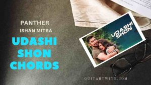 Read more about the article Panther – Udashi Shon Chords by Ishan Mitra