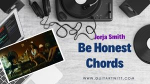 Read more about the article Jorja Smith –  Be Honest Chords ft. Bruna Boy