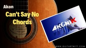 Akon – Can't Say No Chords @guitartwitt.com