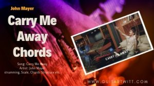 Read more about the article Carry Me Away Chords by John Mayer @guitartwitt.com