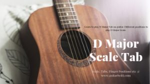 Read more about the article D Major Scale Tabs on Guitar @ Guitartwitt
