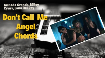 This is an image of Ariana Grande, Miley Cyrus, Lana Del rey in Don't Call Me Angel Chords,