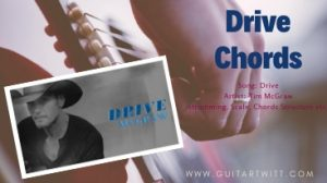 Read more about the article Tim McGraw – Drive Chords @guitartwitt.com