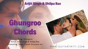 Read more about the article WAR – Ghungroo Chords by Arijit Singh & Shilpa Rao