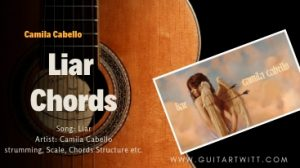 Read more about the article LIAR CHORDS by Camila Cabello @ guitartwitt.com
