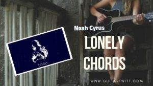 Noah Cyrus – LONELY CHORDS