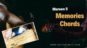 Read more about the article Maroon 5 – Memories Chords @guitartwitt.com