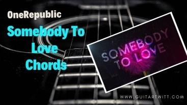 Somebody To Love Chords