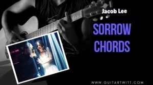 Read more about the article Jacob Lee – Sorrow Chords @guitartwitt.com