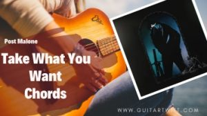Read more about the article Post Malone – Take What You Want Chords