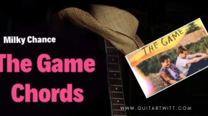 Read more about the article Milky Chance – The Game Chords @ Guitartwitt.com