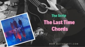 Read more about the article THE LAST TIME CHORDS by The Script