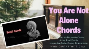 Emeli Sandé – You Are Not Alone Chords