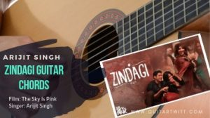 Read more about the article ZINDAGI CHORDS | ARIJIT SINGH | THE SKY IS PINK