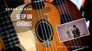 Read more about the article KEEP ON CHORDS by Sasha Sloan