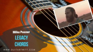Read more about the article Mike Posner – LEGACY CHORDS ft. Talib Kweli
