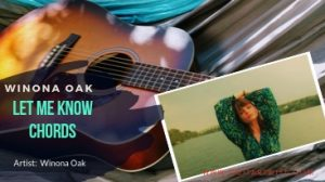 Read more about the article Winona Oak – LET ME KNOW CHORDS