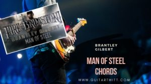 Read more about the article Brantley Gilbert – Man of Steel Chords
