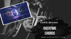 Read more about the article Chris Brown – OVERTIME CHORDS