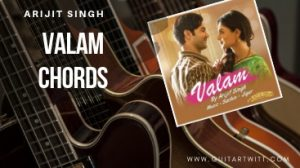 Read more about the article VALAM CHORDS -Made In China | Arijit Singh