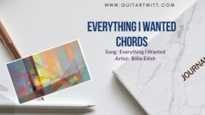 Read more about the article Billie EiIish – EVERYTHING I WANTED CHORDS