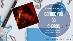 Before you go Chords, Lewis Capaldi