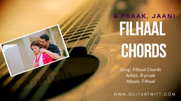 Read more about the article FILHAAL CHORDS with Strumming   B Praak, Jaani   Akshay Kumar
