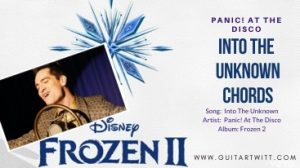 Read more about the article Panic! At The Disco – INTO THE UNKNOWN CHORDS | Frozen 2