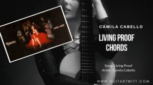 Read more about the article Camila Cabello – LIVING PROOF CHORDS Easy