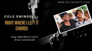 Read more about the article Cole Swindell – RIGHT WHERE I LEFT IT CHORDS