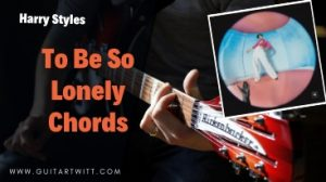 To Be So Lonely Chords