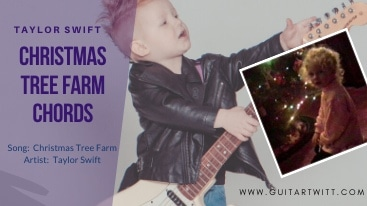 Taylor Swift Christmas Tree Farm Chords Guitartwitt