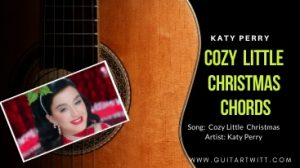 Read more about the article Katy Perry – COZY LITTLE CHRISTMAS CHORDS