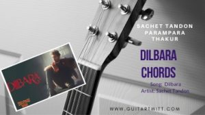 Read more about the article Easy | Dilbara Chords With Strumming| Pati Patni Aur Woh