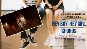 Read more about the article Upchurch – HEY BOY HEY GIRL CHORDS