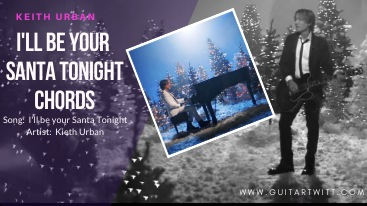 Read more about the article I'LL BE YOUR SANTA TONIGHT CHORDS – Keith Urban