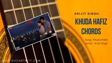 Read more about the article KHUDA HAFIZ CHORDS -The Body   Arijit Singh