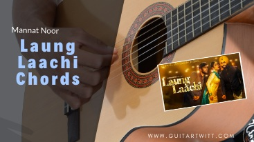 Read more about the article LAUNG LAACHI CHORDS (Easy) – Mannat Noor | Amy Virk