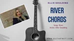 Read more about the article RIVER CHORDS by Ellie Goulding