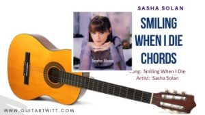 Read more about the article Sasha Solan – Smiling When I Die Chords |Easy