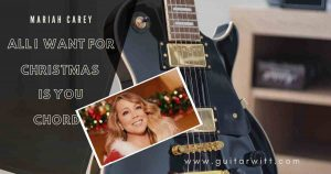 Read more about the article Easy – All I Want For Christmas Is You Chords by Mariah Carey
