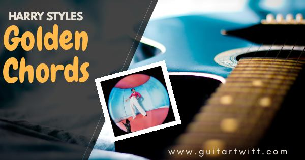Read more about the article Harry Styles – GOLDEN CHORDS
